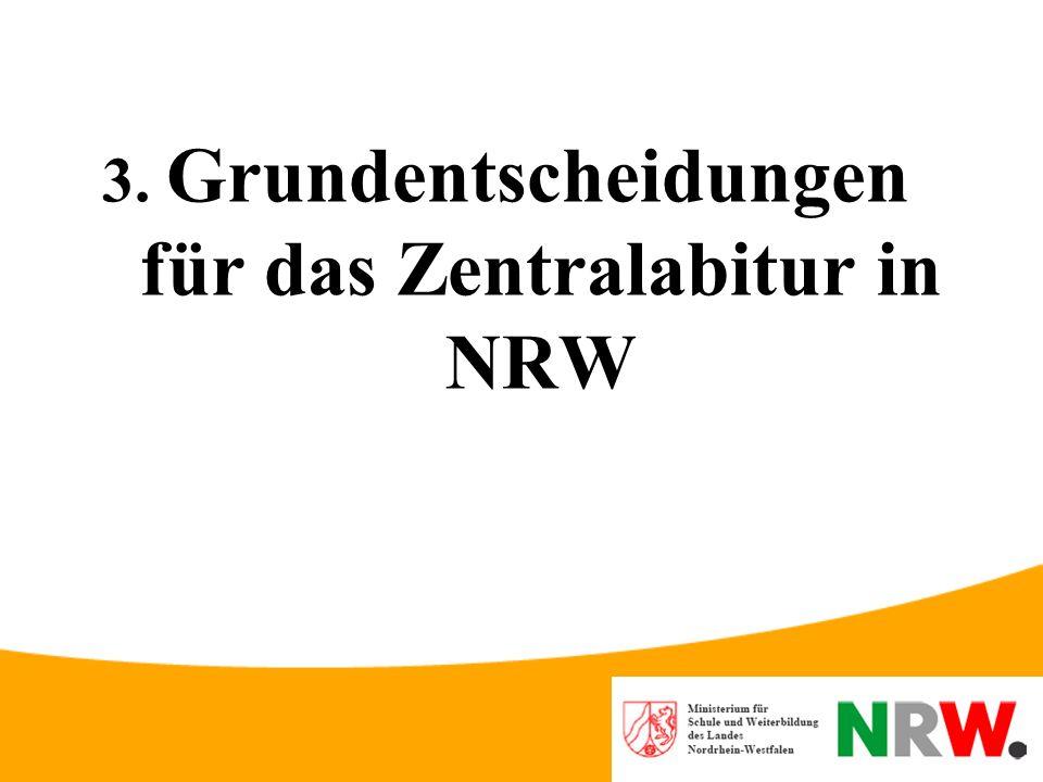 Politische Entscheidung für das Zentralabitur in NRW im Ergebnis gut begründet – siehe FAQ in Learn:line In Nordrhein-Westfalen sind wir auf dem Weg zu einer größeren Selbstständigkeit der Schule.