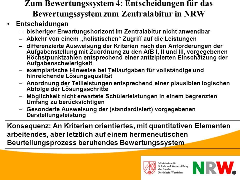 Zum Bewertungssystem 3: Anforderungen an ein Bewertungssystem zum Zentralabitur in NRW Abgrenzung von Musterlösungen als Bewertungsgrundlage wegen fol