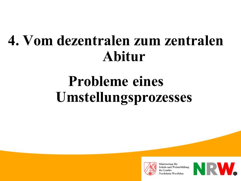 Zum Bewertungssystem 4: Entscheidungen für das Bewertungssystem zum Zentralabitur in NRW Entscheidungen –bisheriger Erwartungshorizont im Zentralabitu
