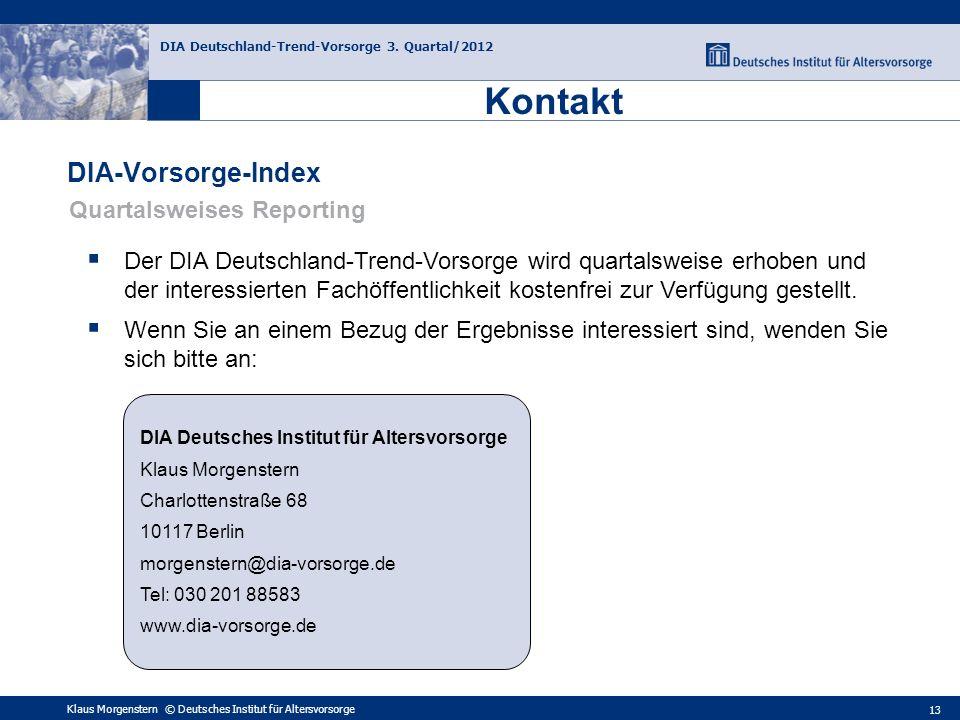 Klaus Morgenstern © Deutsches Institut für Altersvorsorge DIA Deutschland-Trend-Vorsorge 3. Quartal/2012 13 Der DIA Deutschland-Trend-Vorsorge wird qu