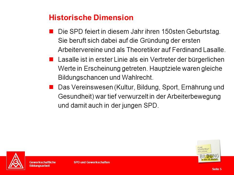 Gewerkschaftliche Bildungsarbeit Seite 5 Die SPD feiert in diesem Jahr ihren 150sten Geburtstag.