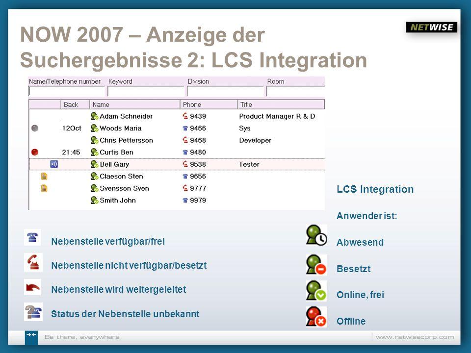 NOW 2007 – Anzeige der Suchergebnisse 2: LCS Integration Nebenstelle verfügbar/frei Nebenstelle nicht verfügbar/besetzt Nebenstelle wird weitergeleite