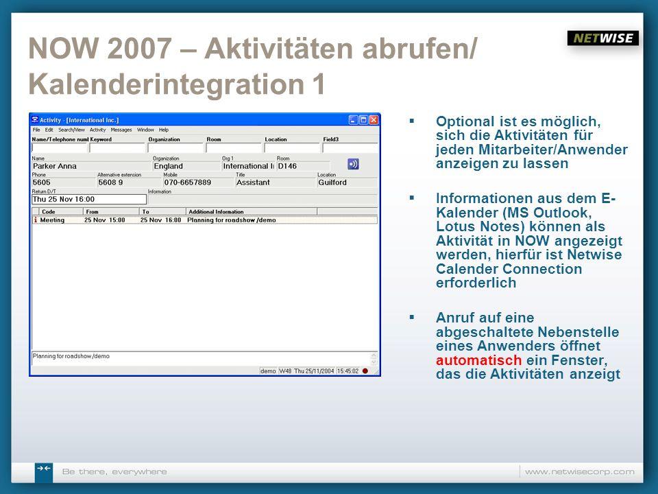NOW 2007 – Aktivitäten abrufen/ Kalenderintegration 1 Optional ist es möglich, sich die Aktivitäten für jeden Mitarbeiter/Anwender anzeigen zu lassen