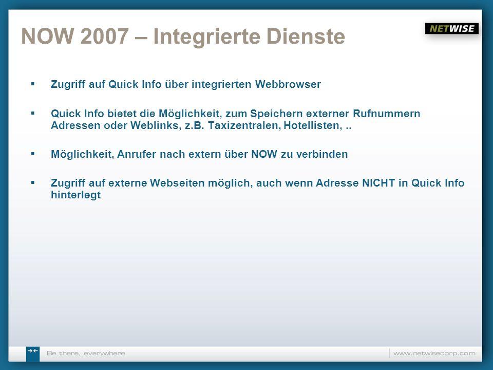 NOW 2007 – Integrierte Dienste Zugriff auf Quick Info über integrierten Webbrowser Quick Info bietet die Möglichkeit, zum Speichern externer Rufnummer