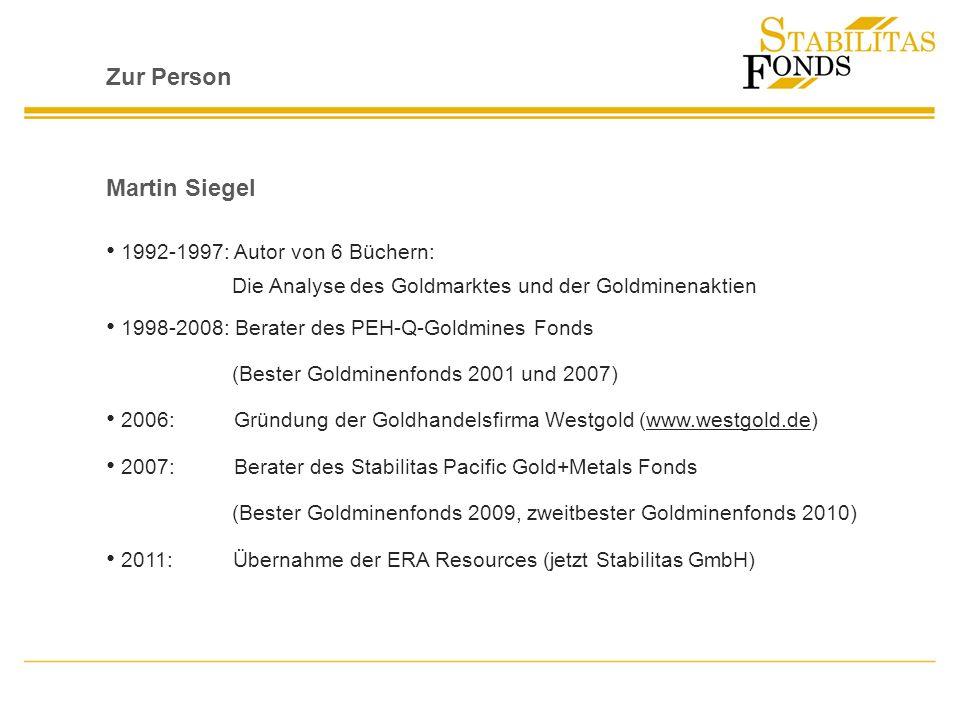 Zur Person Martin Siegel 1992-1997: Autor von 6 Büchern: Die Analyse des Goldmarktes und der Goldminenaktien 1998-2008: Berater des PEH-Q-Goldmines Fo