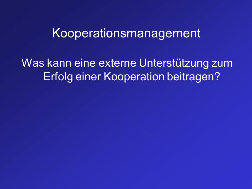 Kooperationsmanagement Was kann eine externe Unterstützung zum Erfolg einer Kooperation beitragen?