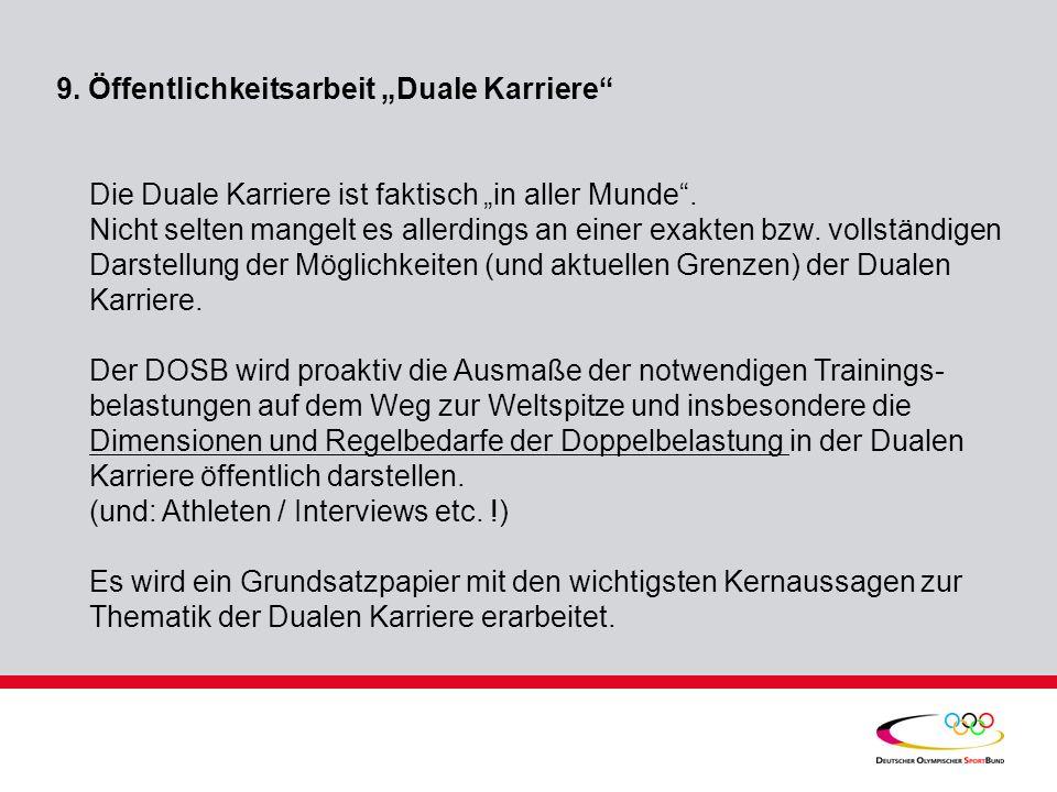 9.Öffentlichkeitsarbeit Duale Karriere Die Duale Karriere ist faktisch in aller Munde.