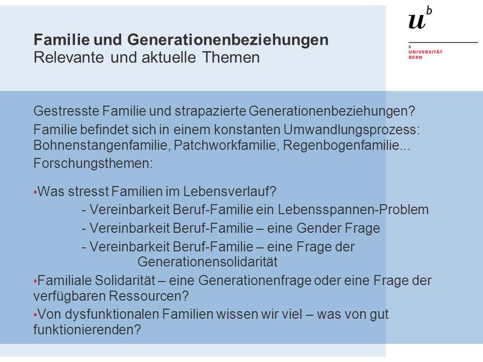 Familie und Generationenbeziehungen Relevante und aktuelle Themen Gestresste Familie und strapazierte Generationenbeziehungen? Familie befindet sich i