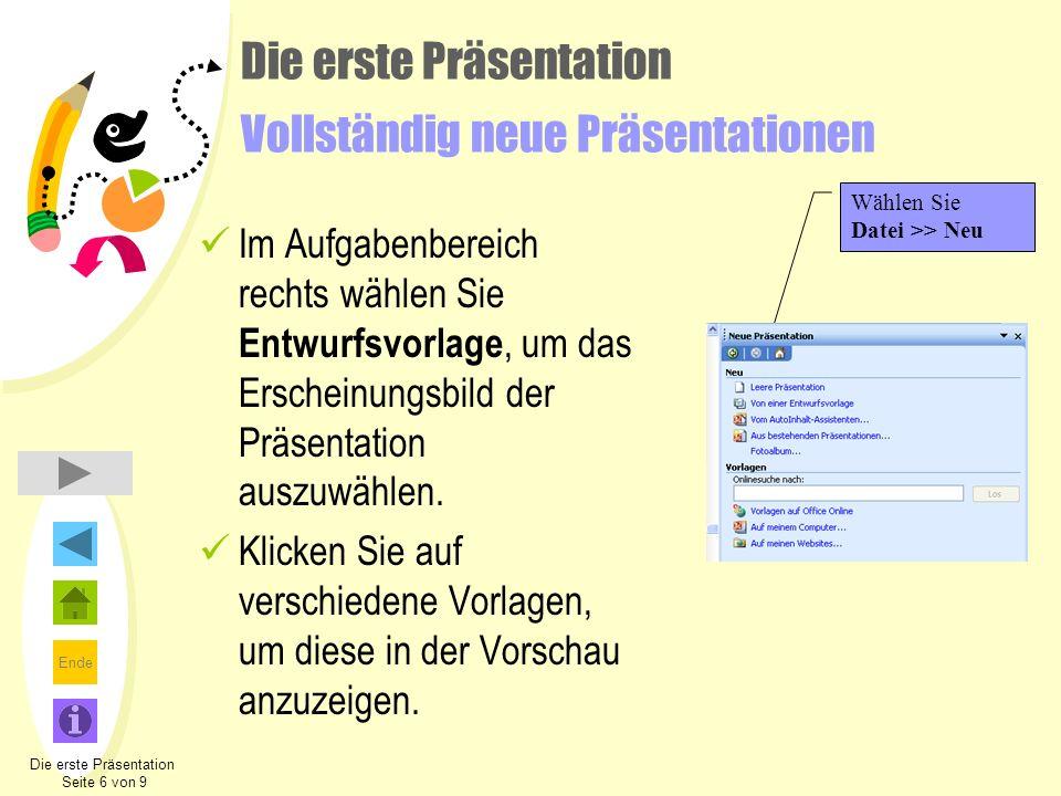 Ende Die erste Präsentation Vollständig neue Präsentationen Im Aufgabenbereich rechts wählen Sie Entwurfsvorlage, um das Erscheinungsbild der Präsenta