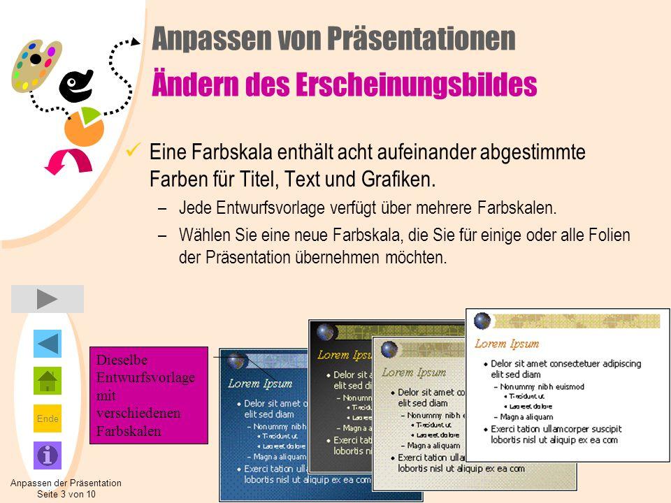 Ende Anpassen von Präsentationen Ändern des Erscheinungsbildes Eine Farbskala enthält acht aufeinander abgestimmte Farben für Titel, Text und Grafiken