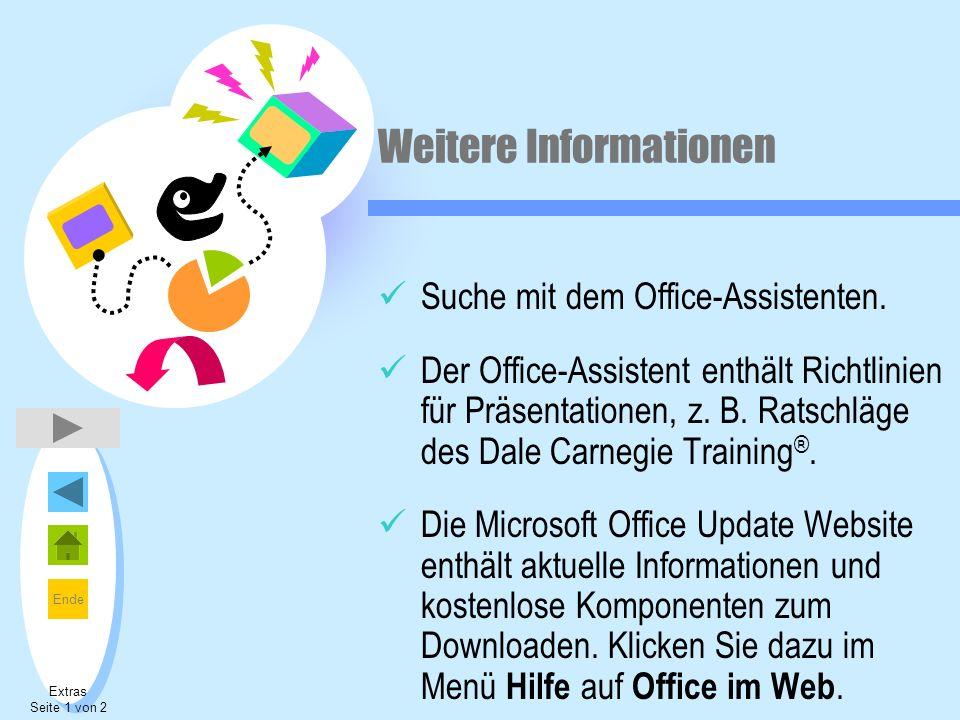 Ende Weitere Informationen Suche mit dem Office-Assistenten. Der Office-Assistent enthält Richtlinien für Präsentationen, z. B. Ratschläge des Dale Ca
