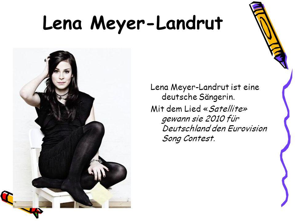 Lena Meyer-Landrut Lena Meyer-Landrut ist eine deutsche Sängerin. Mit dem Lied «Satellite» gewann sie 2010 für Deutschland den Eurovision Song Contest