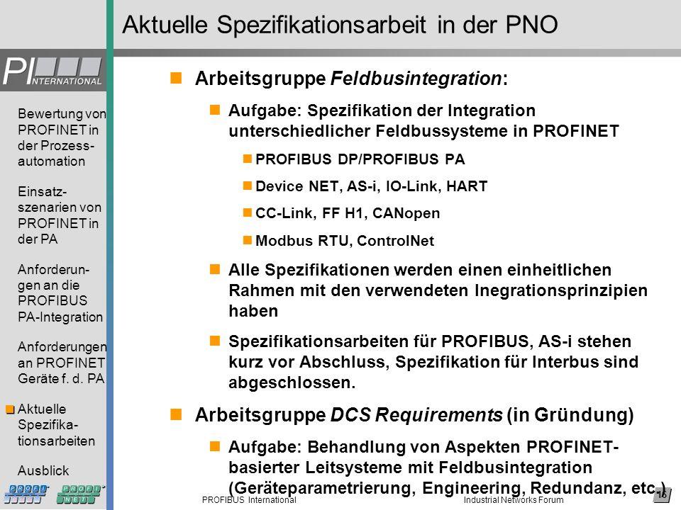 16 PROFIBUS International Bewertung von PROFINET in der Prozess- automation Einsatz- szenarien von PROFINET in der PA Anforderun- gen an die PROFIBUS