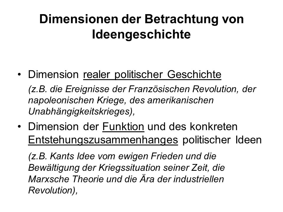 Dimensionen der Betrachtung von Ideengeschichte (Fortsetzung) Dimension der Begriffs- und Theoriegeschichte (z.B.