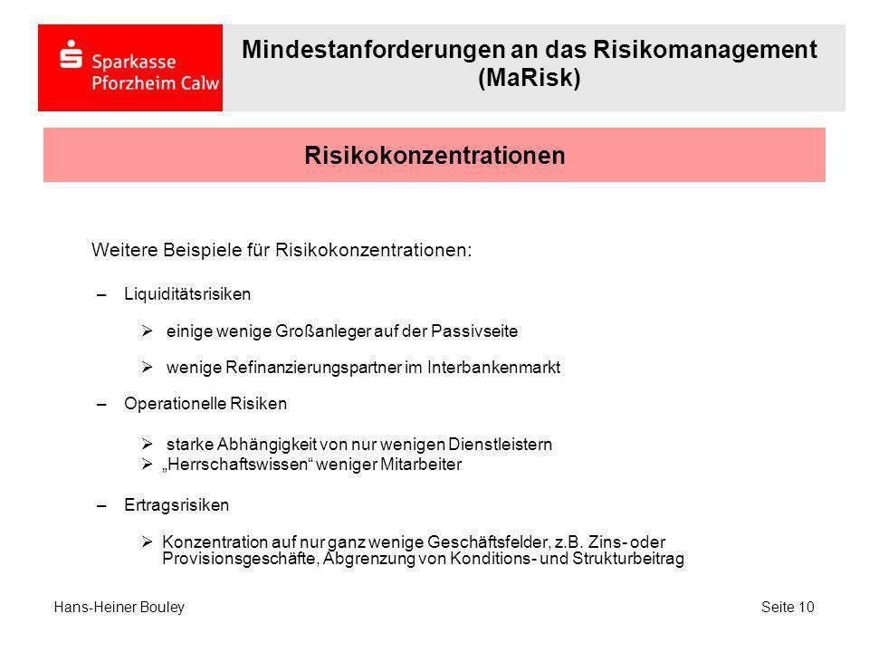 Risikokonzentrationen Weitere Beispiele für Risikokonzentrationen: –Liquiditätsrisiken einige wenige Großanleger auf der Passivseite wenige Refinanzie