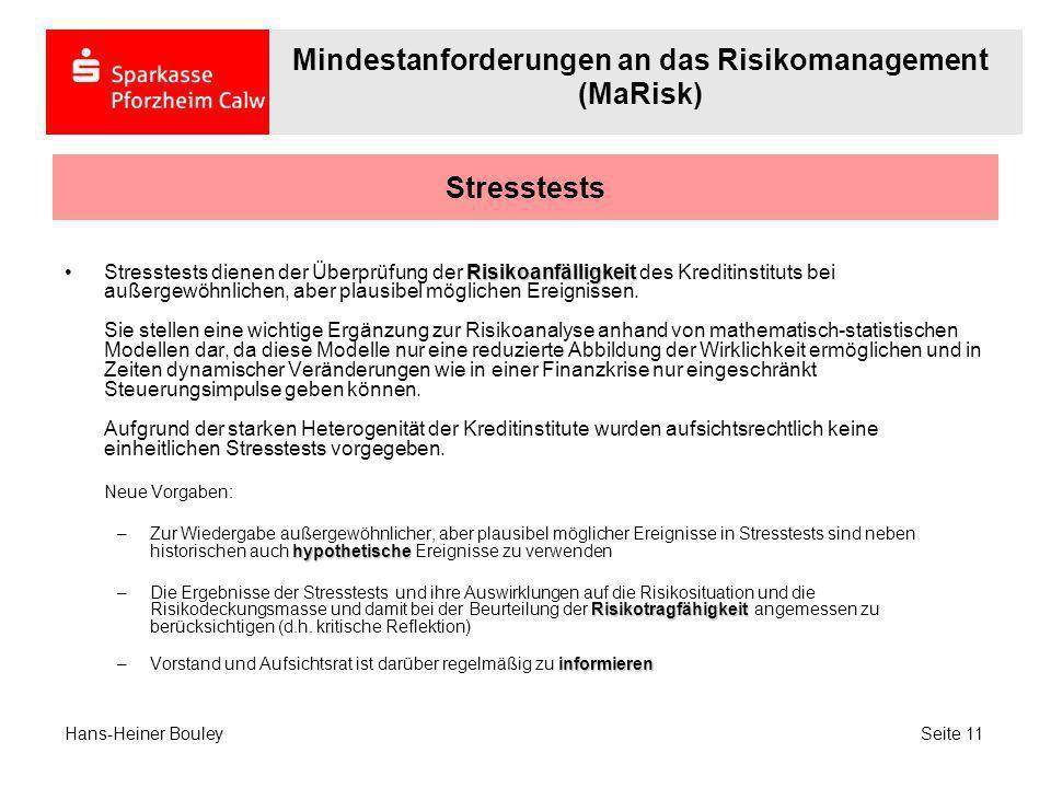 Stresstests RisikoanfälligkeitStresstests dienen der Überprüfung der Risikoanfälligkeit des Kreditinstituts bei außergewöhnlichen, aber plausibel mögl