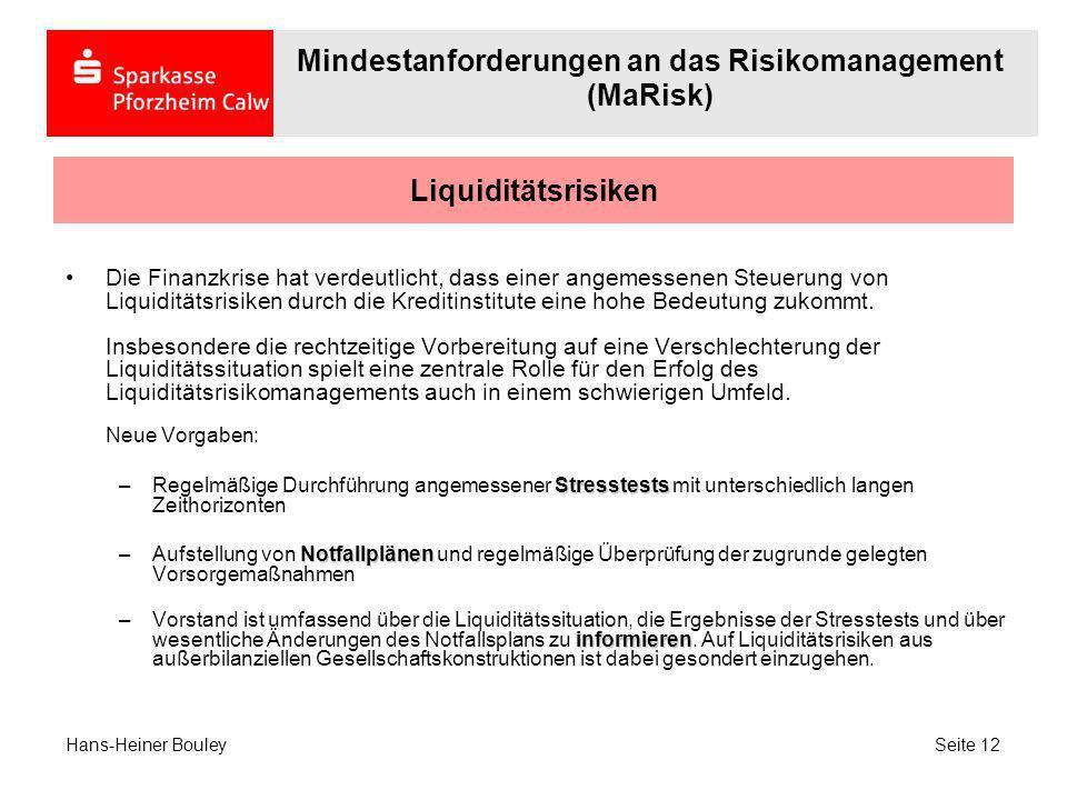 Liquiditätsrisiken Die Finanzkrise hat verdeutlicht, dass einer angemessenen Steuerung von Liquiditätsrisiken durch die Kreditinstitute eine hohe Bede