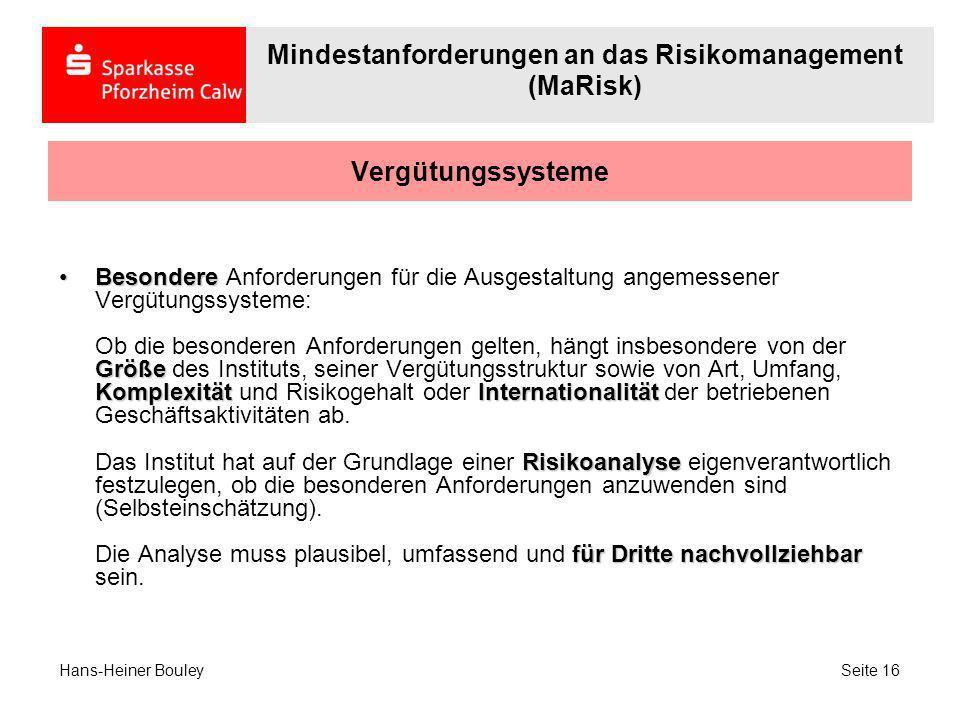 Vergütungssysteme Besondere Größe KomplexitätInternationalität Risikoanalyse für Dritte nachvollziehbarBesondere Anforderungen für die Ausgestaltung a