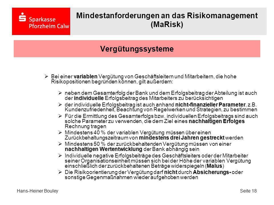 Vergütungssysteme variablen Bei einer variablen Vergütung von Geschäftsleitern und Mitarbeitern, die hohe Risikopositionen begründen können, gilt auße