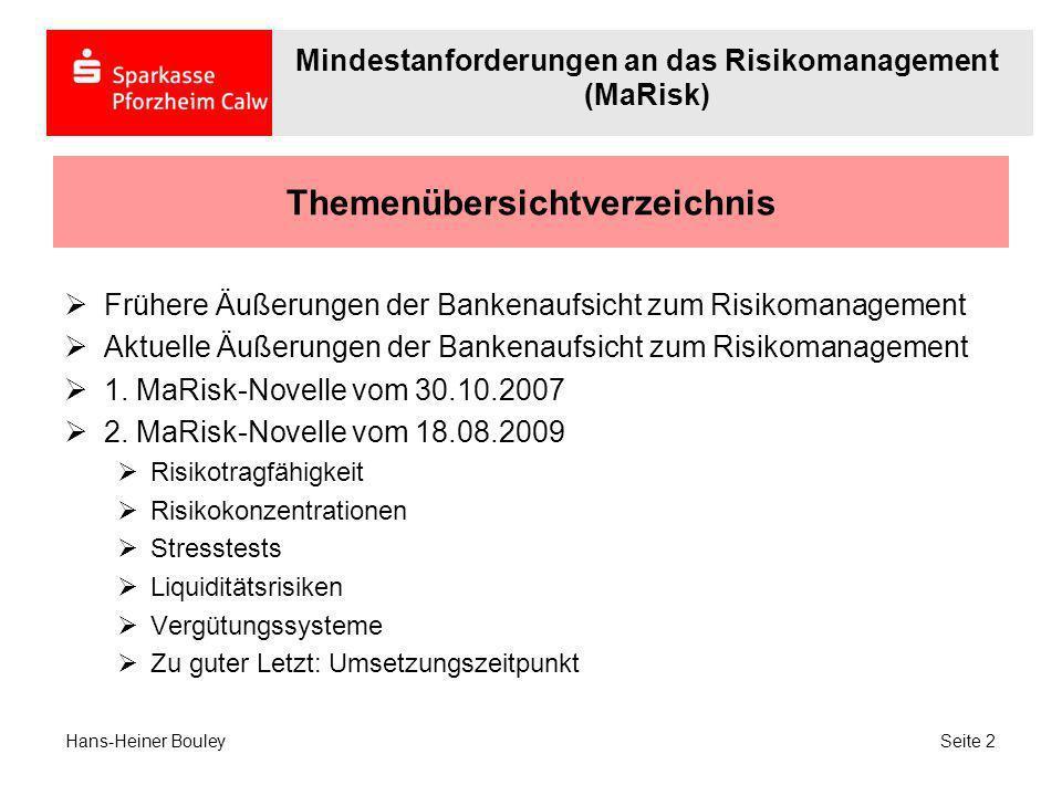 Themenübersichtverzeichnis Frühere Äußerungen der Bankenaufsicht zum Risikomanagement Aktuelle Äußerungen der Bankenaufsicht zum Risikomanagement 1. M