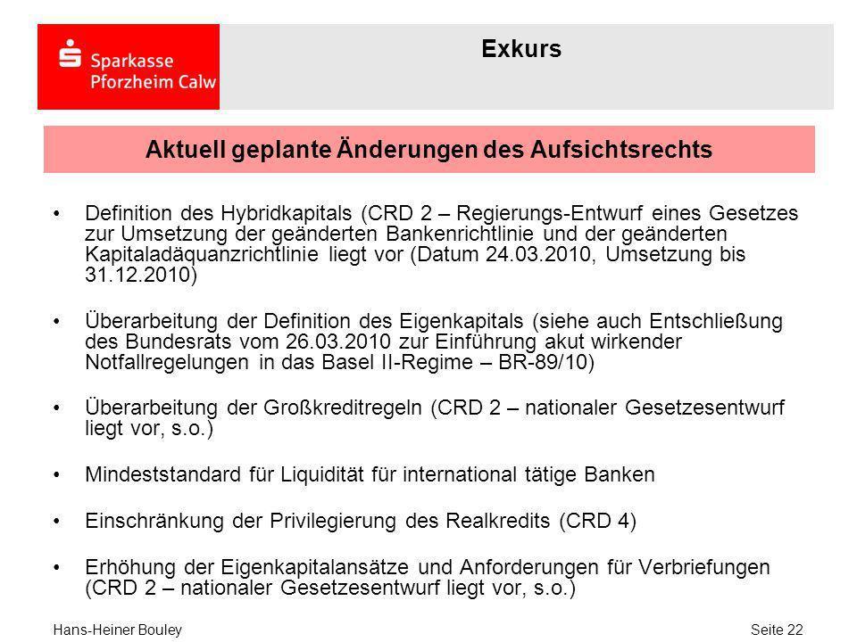 Aktuell geplante Änderungen des Aufsichtsrechts Definition des Hybridkapitals (CRD 2 – Regierungs-Entwurf eines Gesetzes zur Umsetzung der geänderten