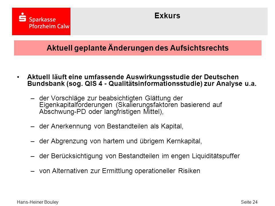 Aktuell geplante Änderungen des Aufsichtsrechts Aktuell läuft eine umfassende Auswirkungsstudie der Deutschen Bundsbank (sog. QIS 4 - Qualitätsinforma
