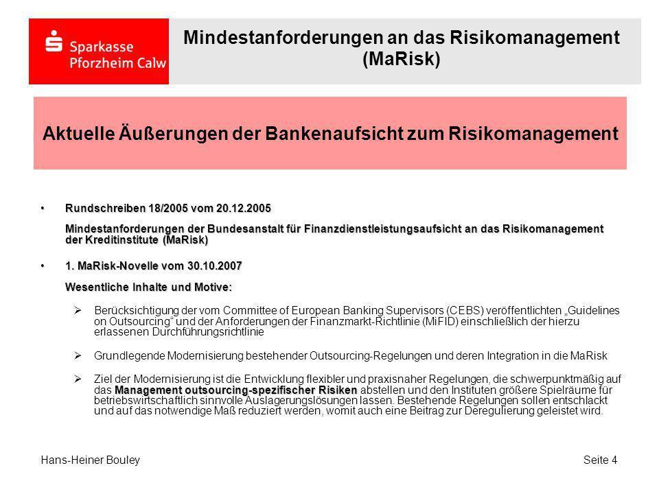 Schlusswort Vielen Dank für Ihre Aufmerksamkeit Mindestanforderungen an das Risikomanagement (MaRisk) Hans-Heiner Bouley Seite 25