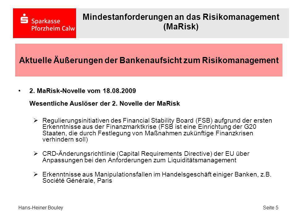 Aktuelle Äußerungen der Bankenaufsicht zum Risikomanagement 2. MaRisk-Novelle vom 18.08.2009 Wesentliche Auslöser der 2. Novelle der MaRisk2. MaRisk-N