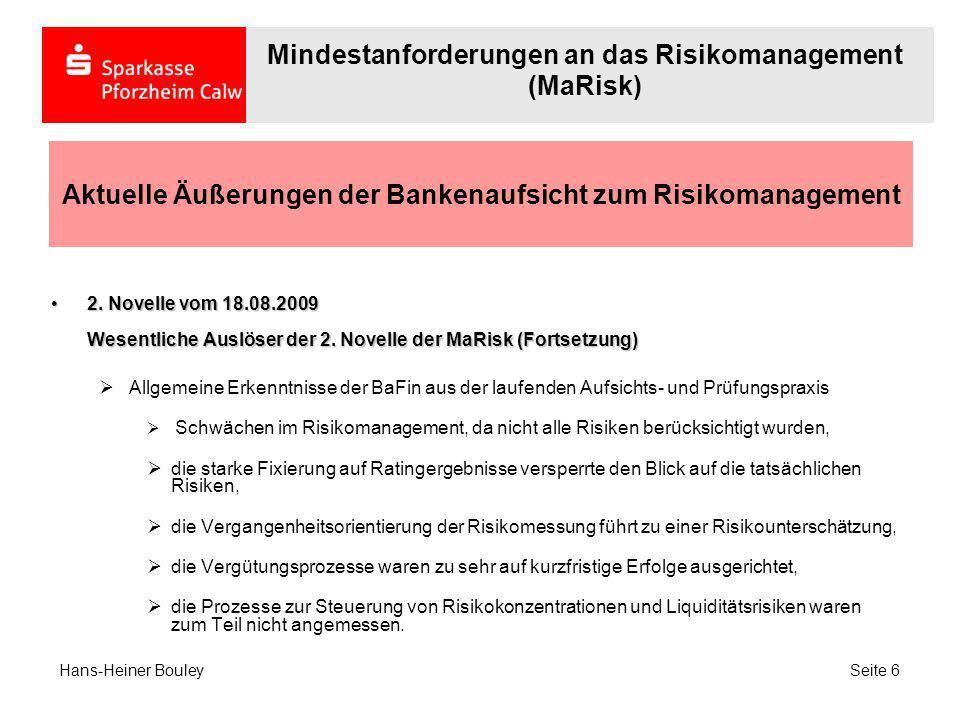 Aktuelle Äußerungen der Bankenaufsicht zum Risikomanagement 2. Novelle vom 18.08.2009 Wesentliche Auslöser der 2. Novelle der MaRisk (Fortsetzung)2. N