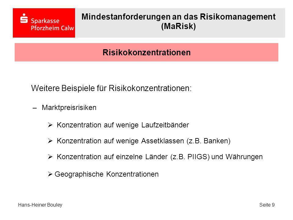 Risikokonzentrationen Weitere Beispiele für Risikokonzentrationen: –Marktpreisrisiken Konzentration auf wenige Laufzeitbänder Konzentration auf wenige