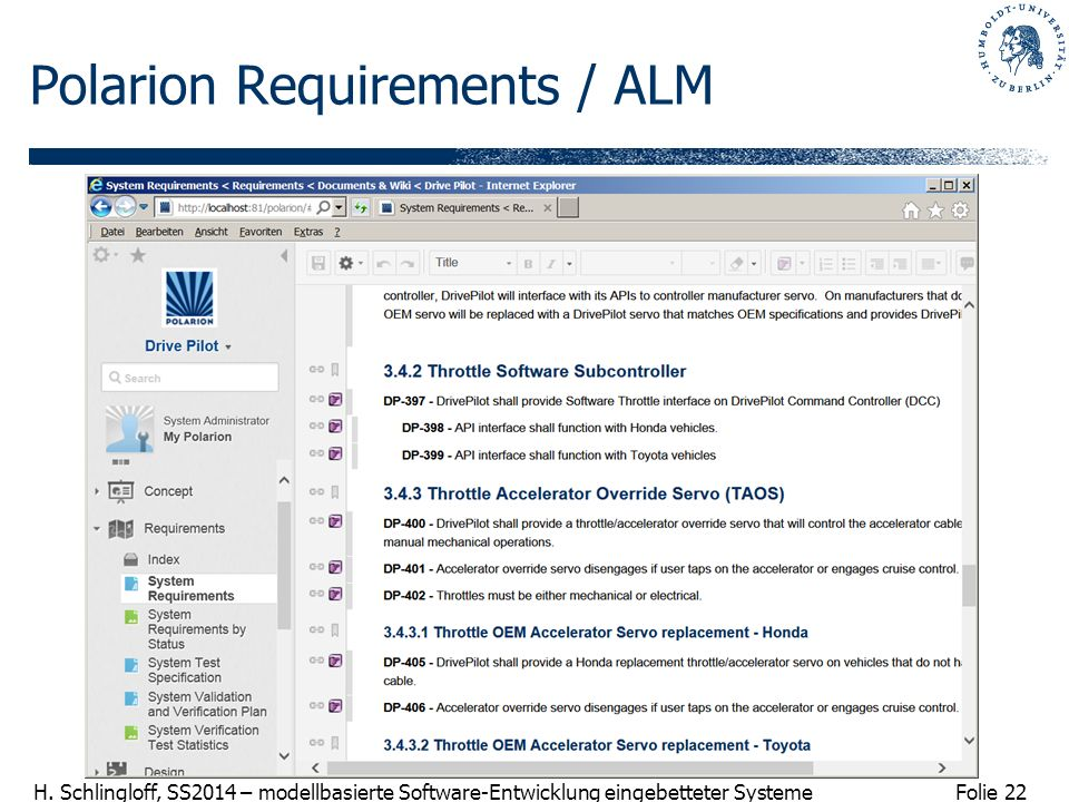 Folie 22 H. Schlingloff, SS2014 – modellbasierte Software-Entwicklung eingebetteter Systeme Polarion Requirements / ALM