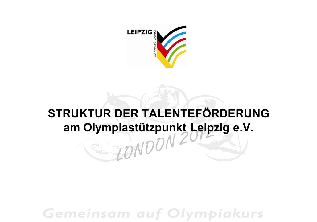 STRUKTUR DER TALENTEFÖRDERUNG am Olympiastützpunkt Leipzig e.V.