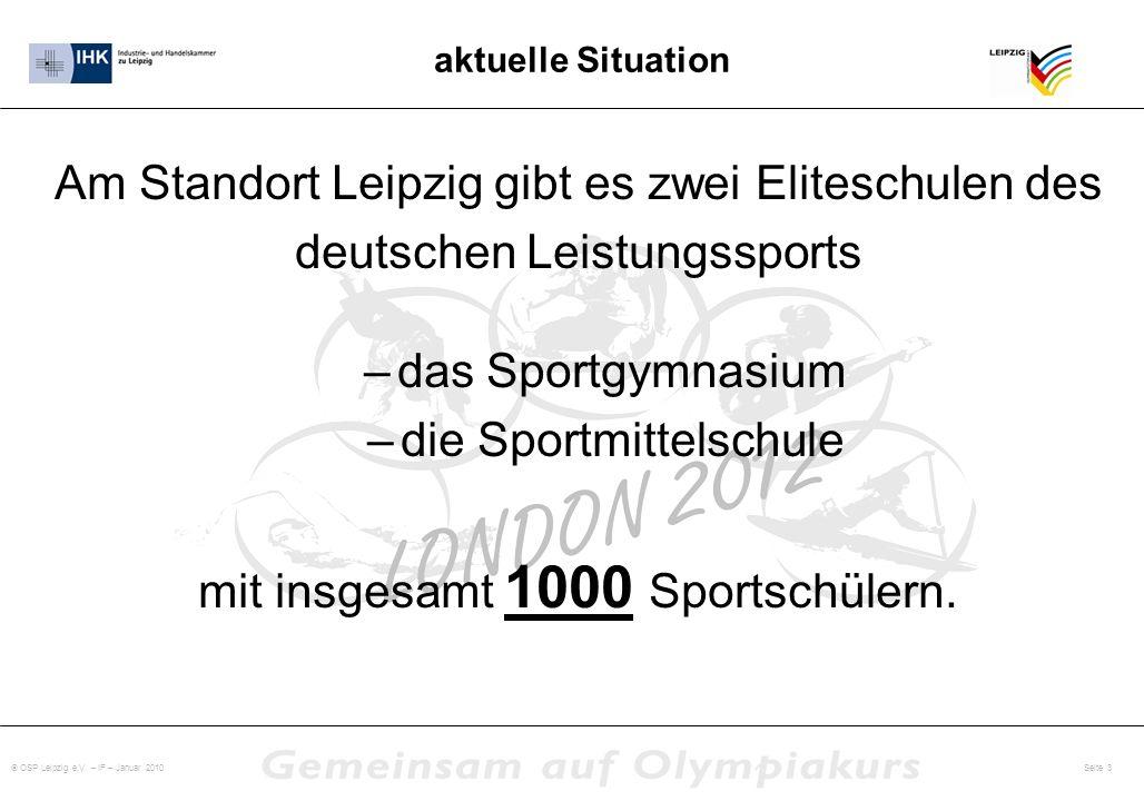 OSP Leipzig e.V. – IF – Januar 2010 Seite 3 Am Standort Leipzig gibt es zwei Eliteschulen des deutschen Leistungssports –das Sportgymnasium –die Sport