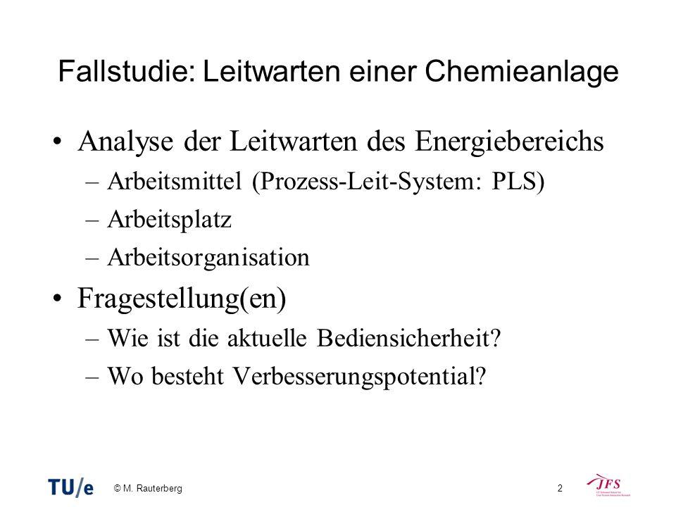 © M. Rauterberg2 Fallstudie: Leitwarten einer Chemieanlage Analyse der Leitwarten des Energiebereichs –Arbeitsmittel (Prozess-Leit-System: PLS) –Arbei