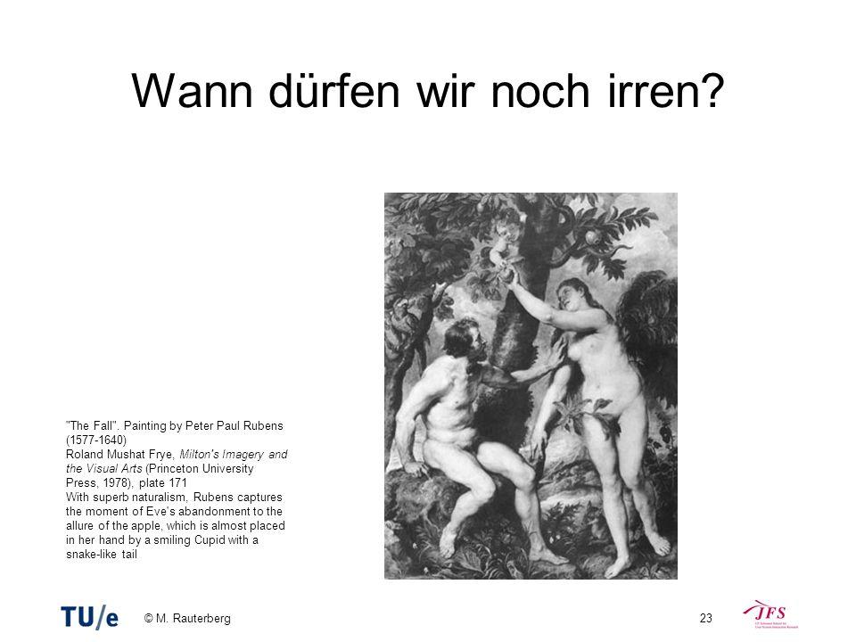 © M. Rauterberg23 Wann dürfen wir noch irren? <>