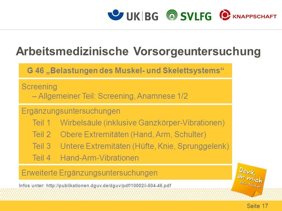 G 46 Belastungen des Muskel- und Skelettsystems Screening – Allgemeiner Teil: Screening, Anamnese 1/2 Ergänzungsuntersuchungen Teil 1 Wirbelsäule (ink
