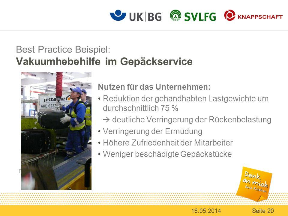 Flughafen-Gepäckservice 16.05.2014Seite 20 Best Practice Beispiel: Vakuumhebehilfe im Gepäckservice Nutzen für das Unternehmen: Reduktion der gehandha