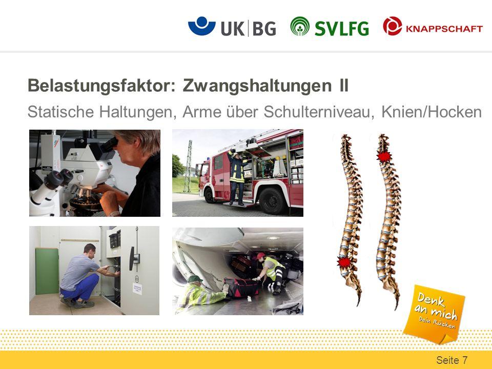 Belastungsfaktor: Zwangshaltungen II Statische Haltungen, Arme über Schulterniveau, Knien/Hocken Seite 7