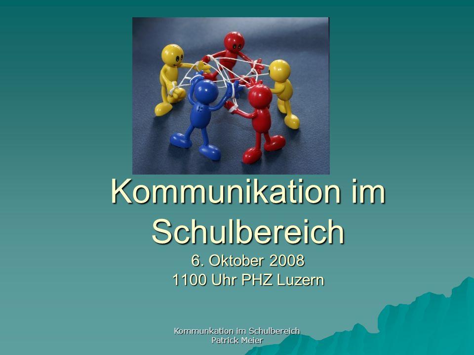 Kommunikation im Schulbereich Patrick Meier Kommunikationsbeispiel 3 Die Schulleitungsklausur hat ergeben, dass die 6.