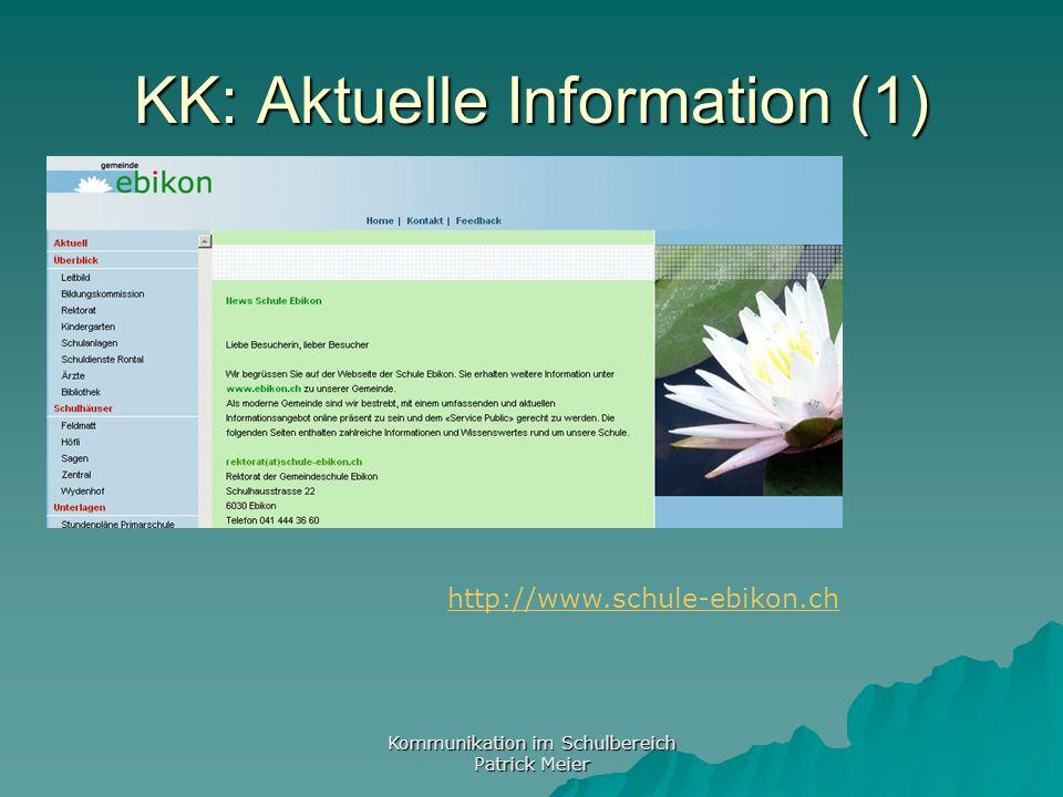 Kommunikation im Schulbereich Patrick Meier KK: Aktuelle Information (1) http://www.schule-ebikon.ch