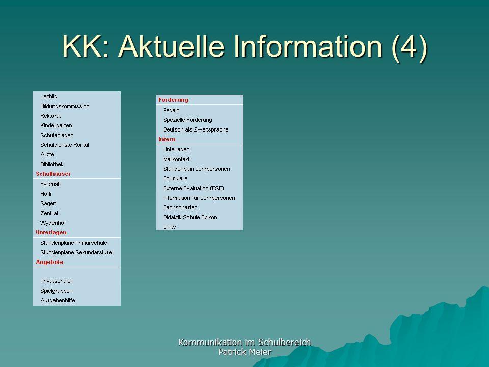 Kommunikation im Schulbereich Patrick Meier KK: Aktuelle Information (4)