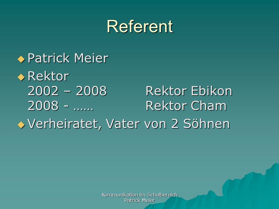 Kommunikation im Schulbereich Patrick Meier KK: Aktuelle Information (2)