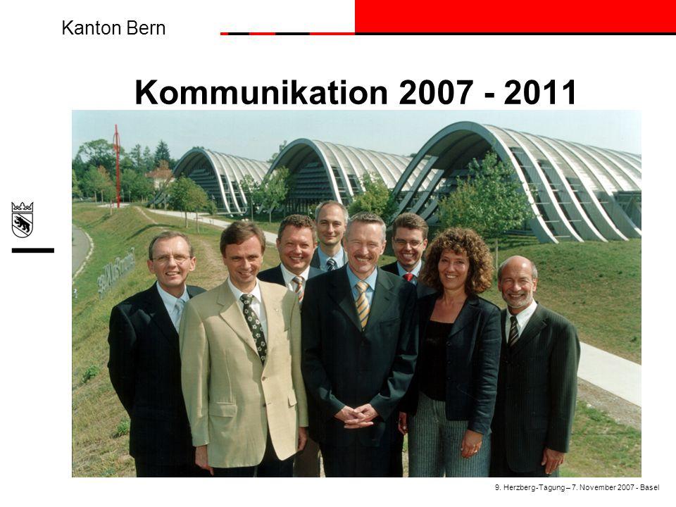 Kanton Bern Kommunikation 2007 - 2011 9. Herzberg-Tagung – 7. November 2007 - Basel