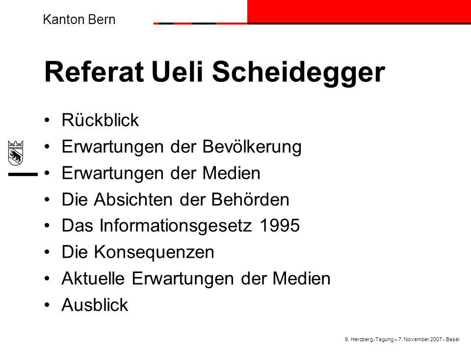 Kanton Bern Referat Ueli Scheidegger Rückblick Erwartungen der Bevölkerung Erwartungen der Medien Die Absichten der Behörden Das Informationsgesetz 19