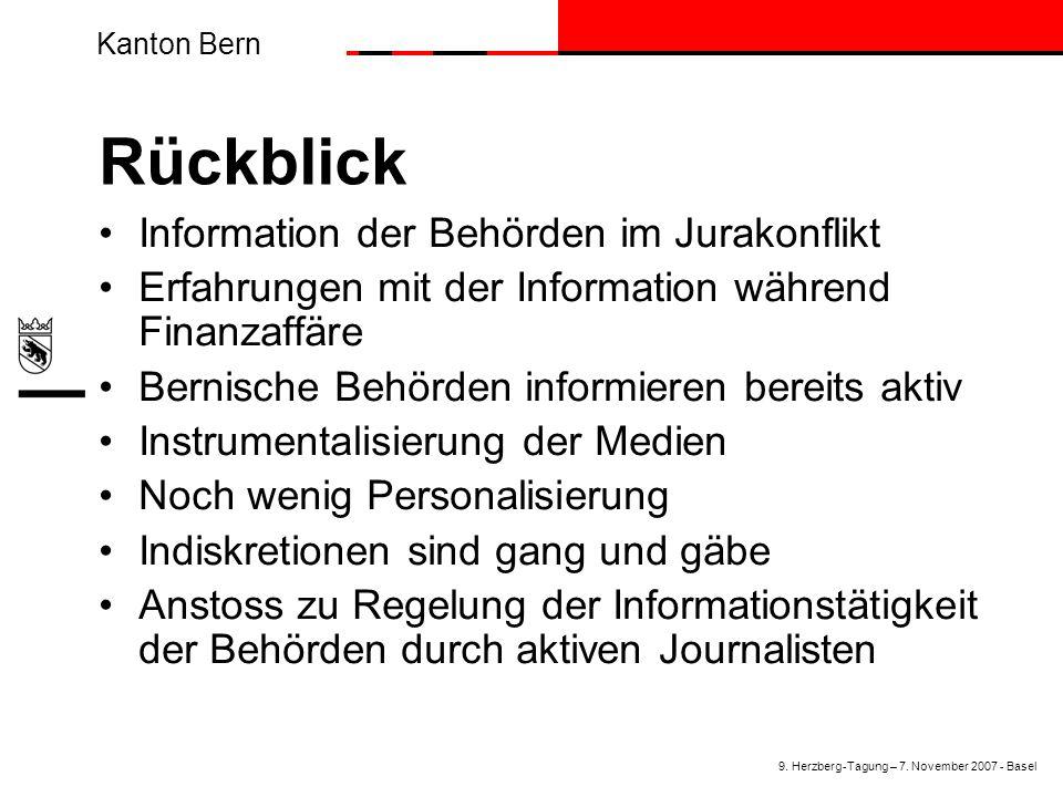 Kanton Bern Erwartungen der Bevölkerung Behörden sollen richtig informieren - Information muss wahr sein - Information muss alles Wichtige umfassen - Information muss rasch erfolgen Freie Meinungsbildung gewährleisten und nicht beeinflussen Information soll staatliches Handeln transparent machen 9.