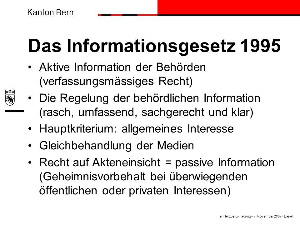 Kanton Bern Das Informationsgesetz 1995 Aktive Information der Behörden (verfassungsmässiges Recht) Die Regelung der behördlichen Information (rasch,