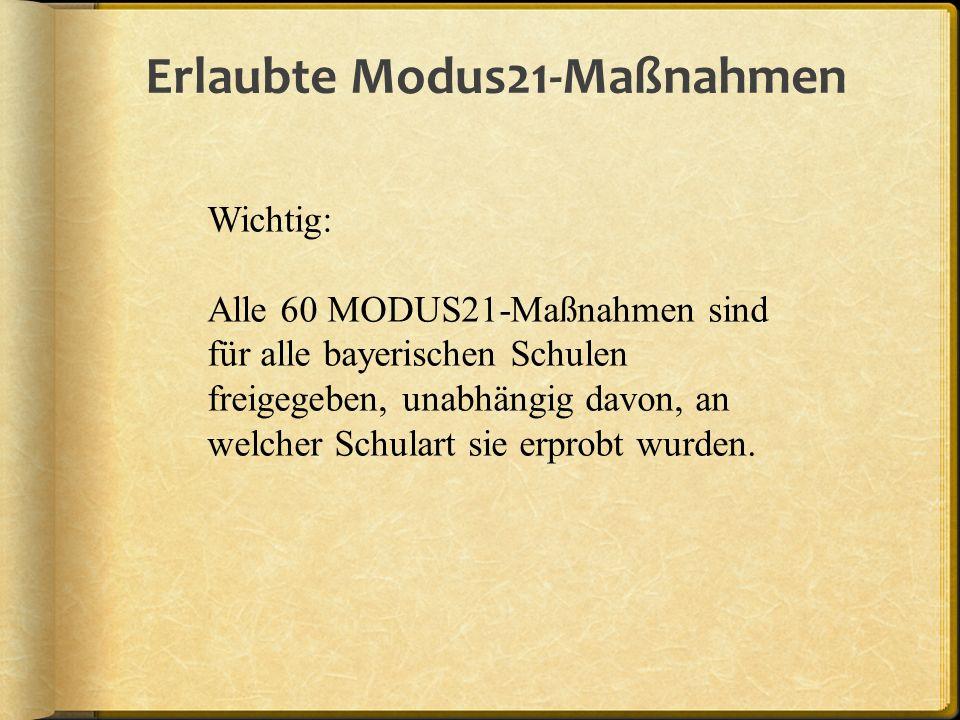 Wichtig: Alle 60 MODUS21-Maßnahmen sind für alle bayerischen Schulen freigegeben, unabhängig davon, an welcher Schulart sie erprobt wurden.