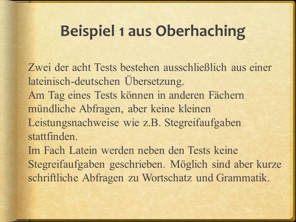 Beispiel 1 aus Oberhaching Zwei der acht Tests bestehen ausschließlich aus einer lateinisch-deutschen Übersetzung. Am Tag eines Tests können in andere