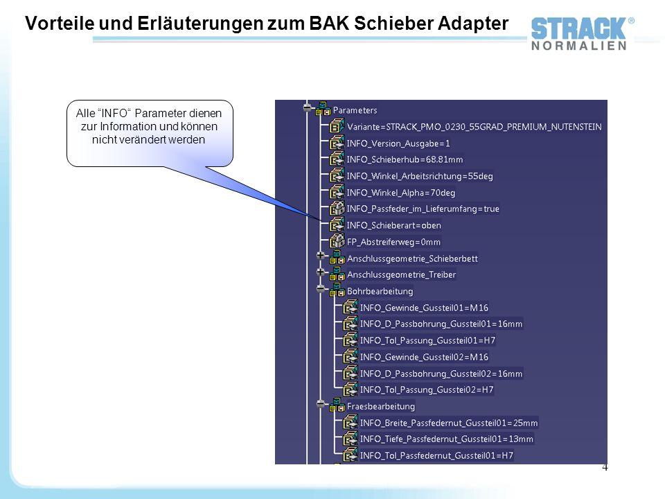 4 Alle INFO Parameter dienen zur Information und können nicht verändert werden Vorteile und Erläuterungen zum BAK Schieber Adapter