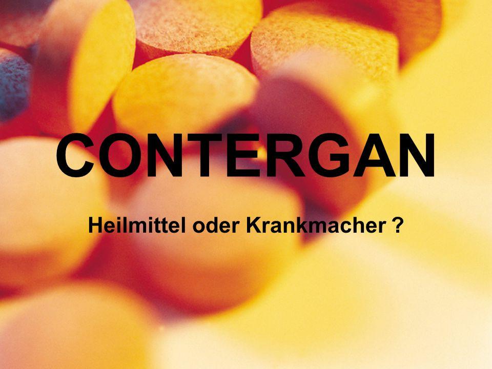 CONTERGAN Heilmittel oder Krankmacher ?